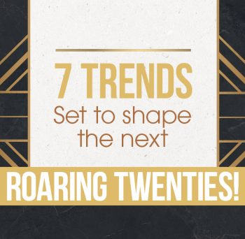 7 Trends set to shape the next roaring twenties